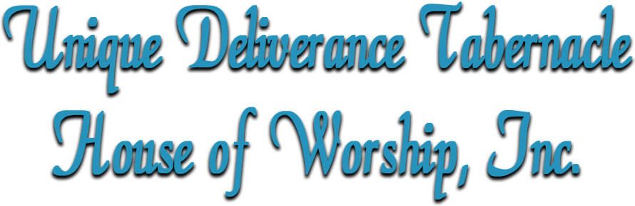Unique Deliverance Tabernacle House of Worship, Inc.
